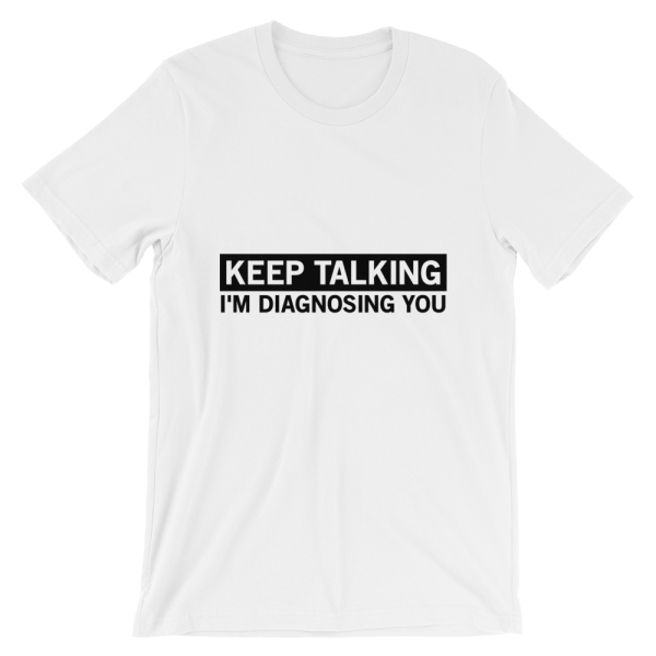 Keep Talking, I'm Diagnosing You mockup 9eeadb05 600x600