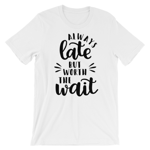 Always Late But Worth The Wait mockup d3546bca 600x600